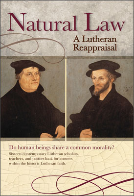 Natural Law: A Lutheran Reappraisal (CPH)